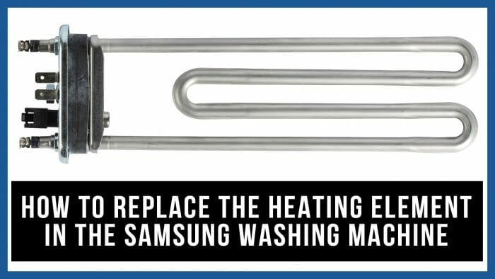 How to replace the heating element in the Samsung washing machine