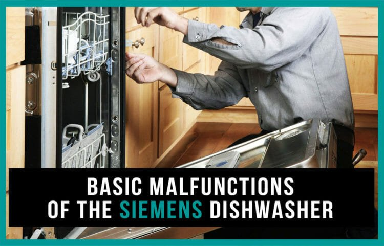 Basic malfunctions of the Siemens dishwasher