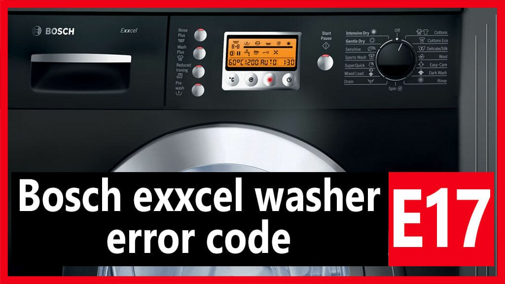 Bosch exxcel washer error code e17