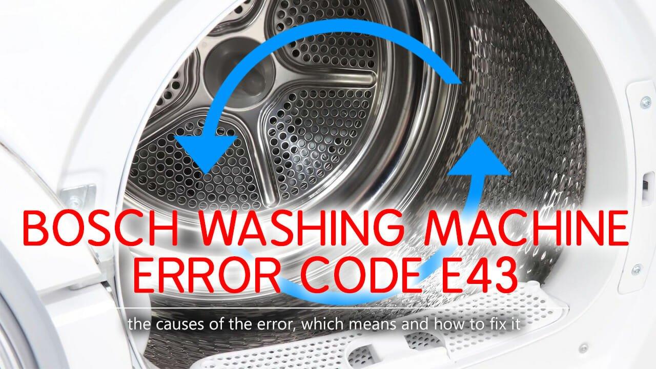 Bosch washer error code e43 | Causes, How FIX Problem