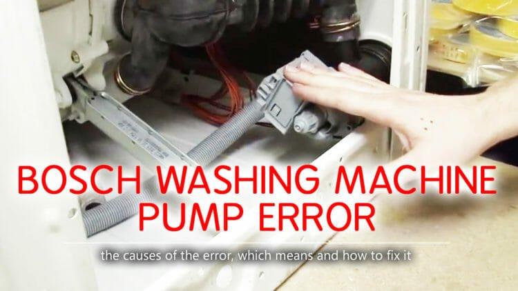 Bosch Washer Pump Error Causes How Fix Problem