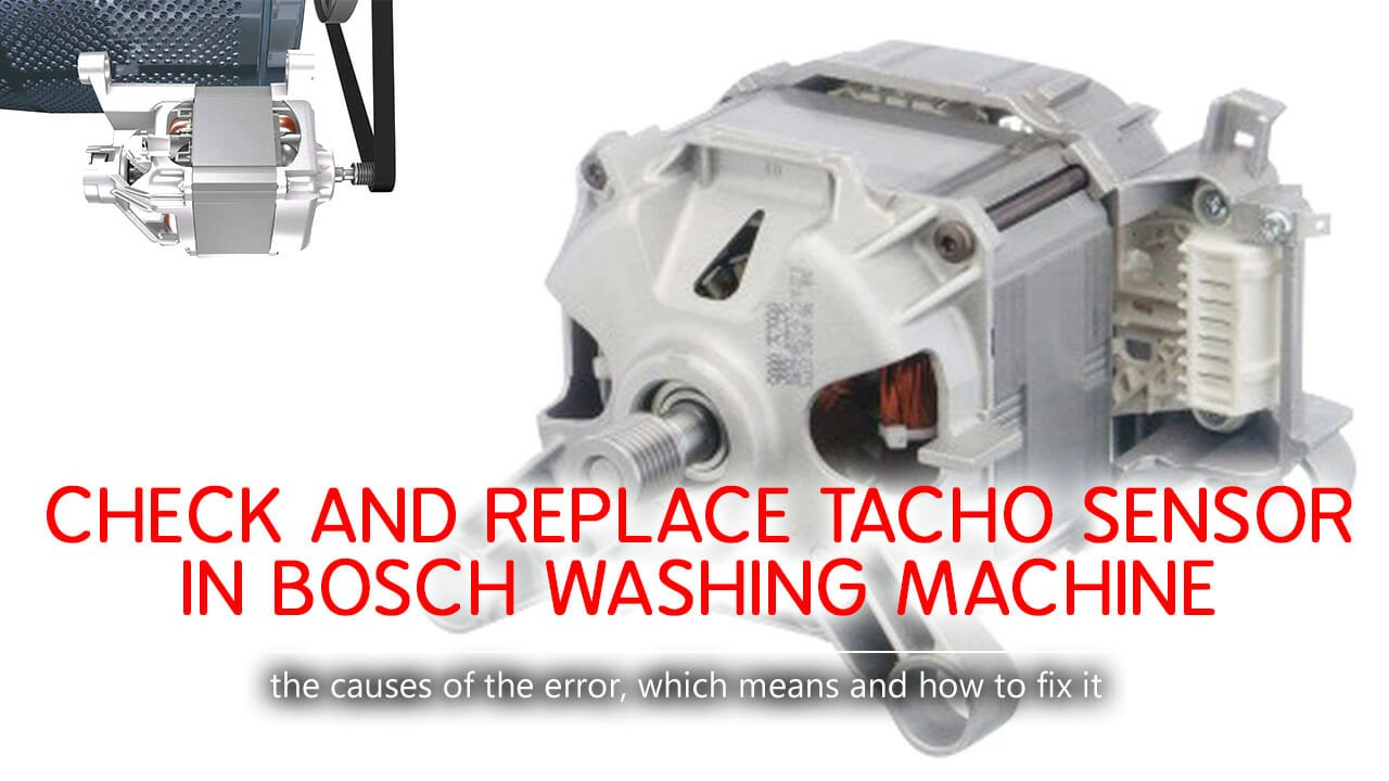 Check and replace Tacho Sensor in Bosch washing machine
