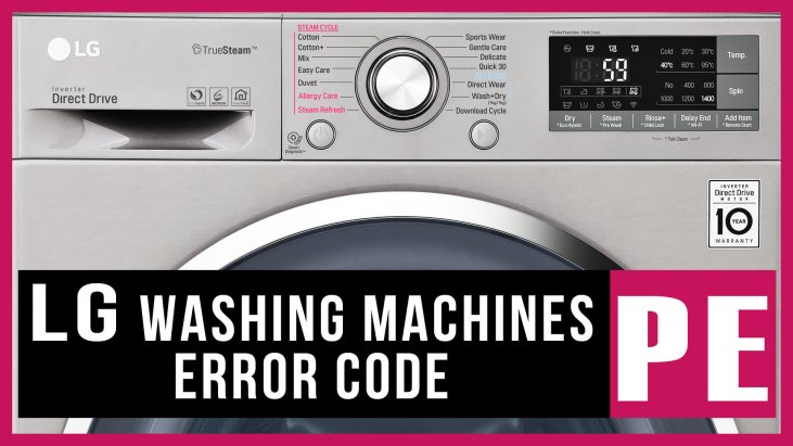 LG washer error code PE | Causes, How FIX Problem