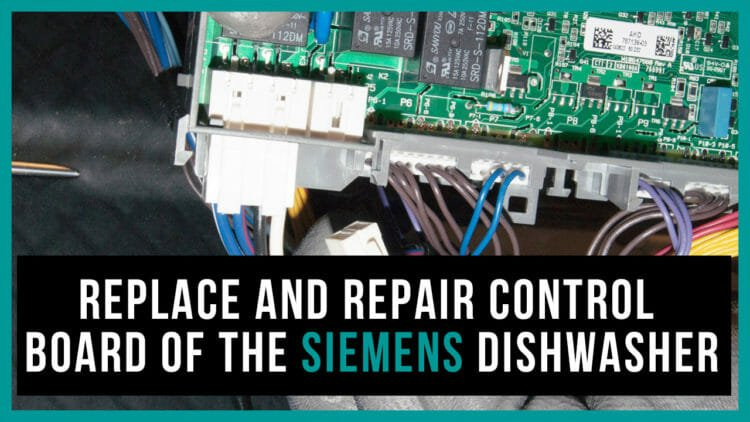 Replace and repair control board of the Siemens dishwasher