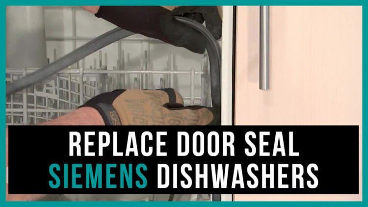 Replace door seal Siemens dishwashers
