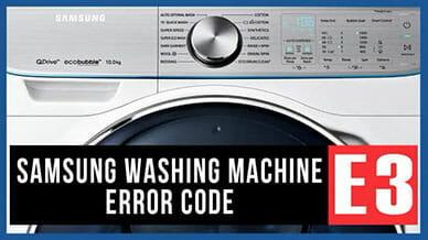 Samsung washer error E3 code