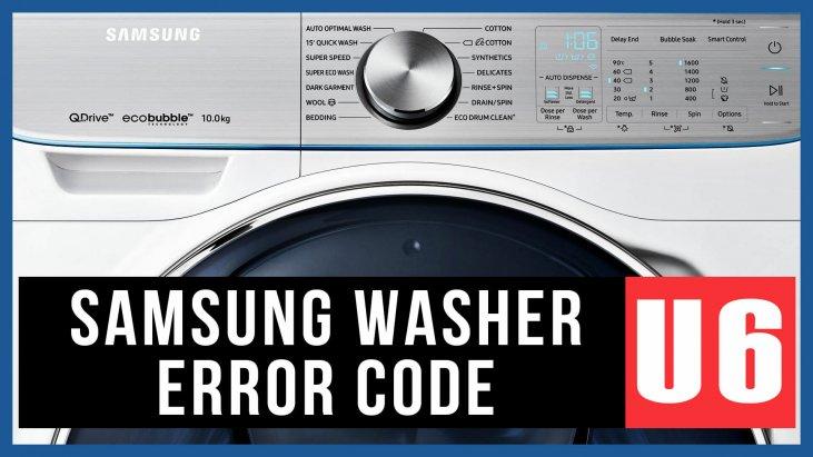 Samsung washer error code U6   Causes, How FIX Problem