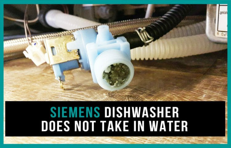 Siemens dishwasher does not take in water
