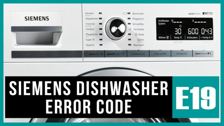 Siemens dishwasher error code e19
