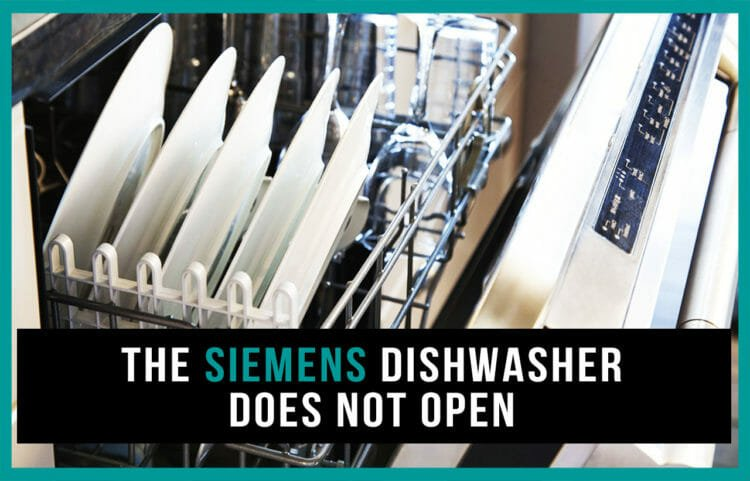 The Siemens dishwasher does not open