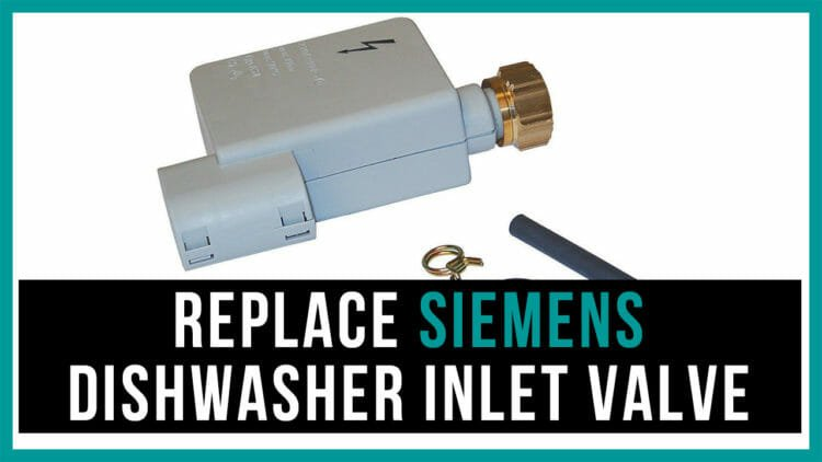 replace Siemens dishwasher inlet valve