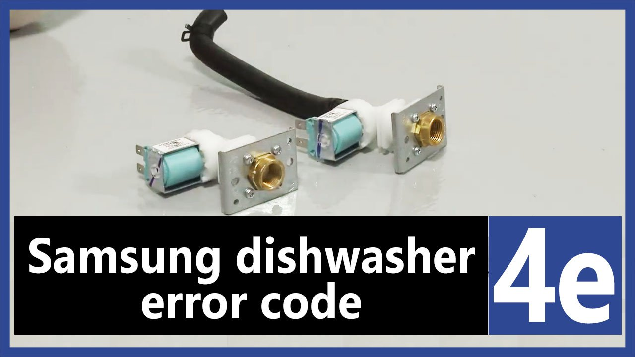 Samsung 4e error code dishwasher