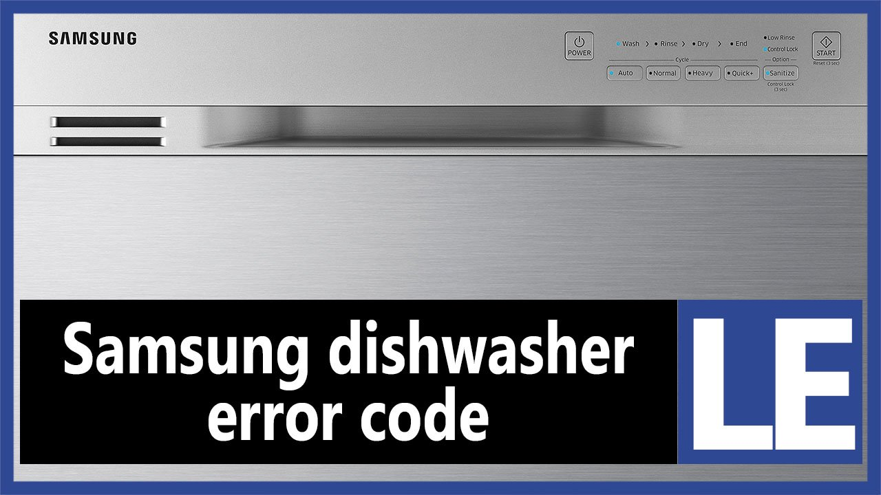 Samsung dishwasher error code LE