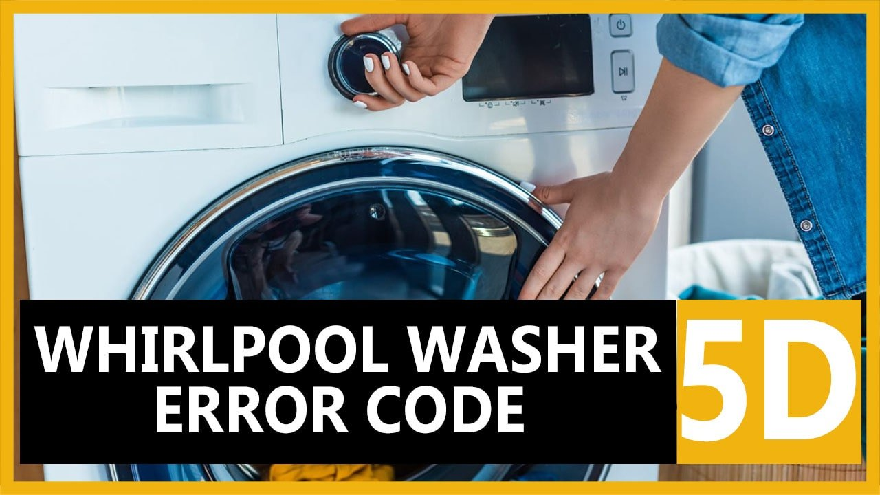 5d error code Whirlpool washer