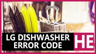 LG dishwasher error code HE