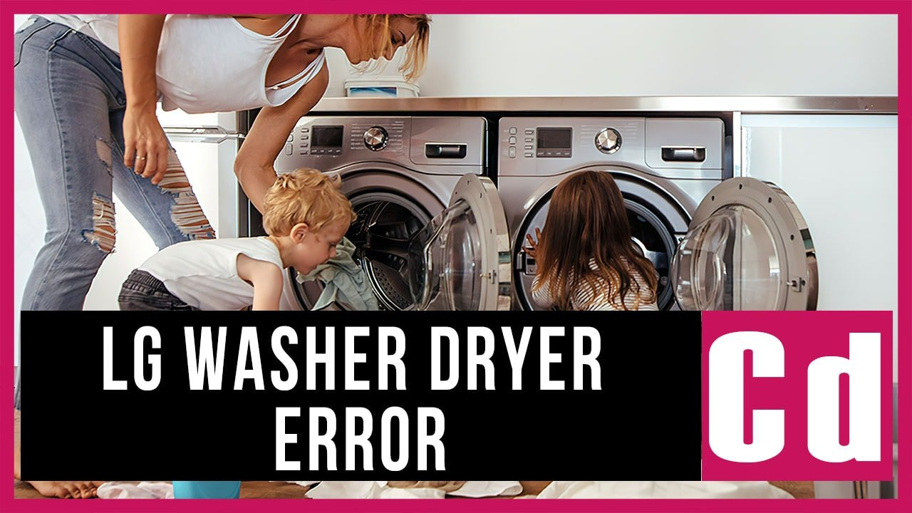 LG washer dryer combo Cd error code
