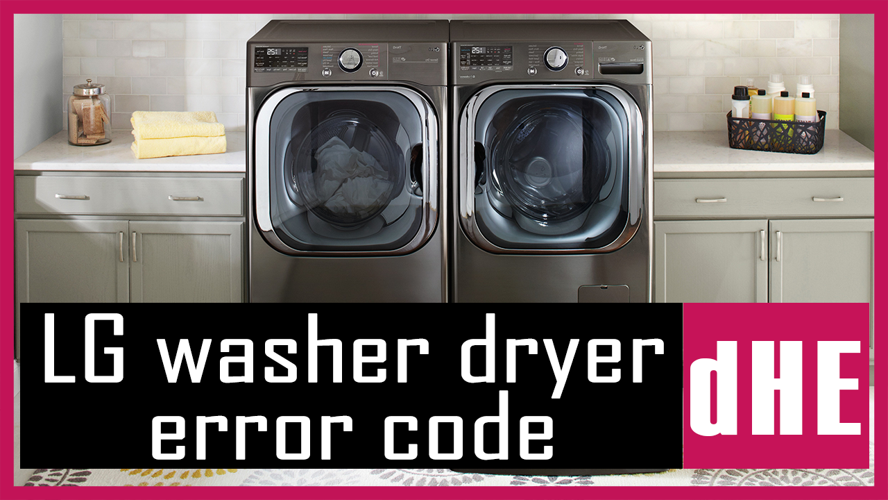 LG washer dryer error code dHE